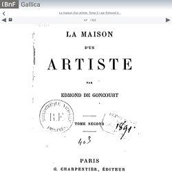La maison d'un artiste. Tome 2 / par Edmond d... - Gallica mobile website