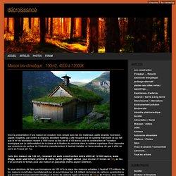 Maison bio-climatique , 100m2, 4500 à 12000€