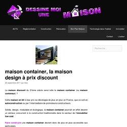 maison container, la maison design à prix discount