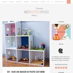 DIY - Faire une maison de poupée soit même facilement - Mes Petites Puces