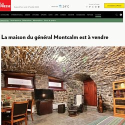 La maison du général Montcalm estàvendre