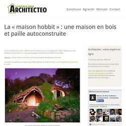 → maison des hobbits : construction de la maison Hobbit (bois et paille)