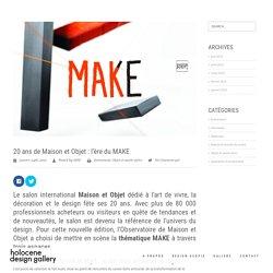 20 ans de Maison et Objet : l'ère du MAKE > HOLOCENE DESIGN GALLERY