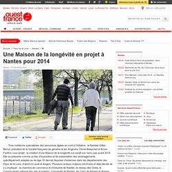 Une Maison de la longévité en projet à Nantes pour 2014 - Nantes - Santé
