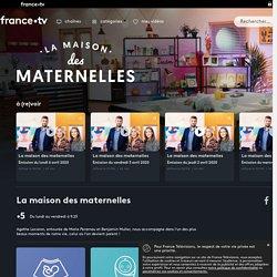 La maison des maternelles - Replay et vidéos en streaming - France tv