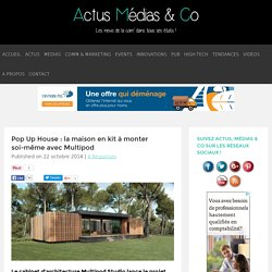 Pop Up House : la maison en kit à monter soi-même avec Multipod