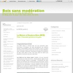 La maison à ossature bois - MOB - La MOB (partie I)