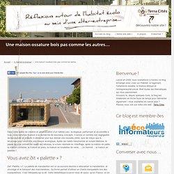 Une maison ossature bois pas comme les autres… « Blog éco habitat & projets d'éco construction