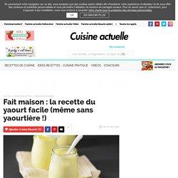 Fait maison : la recette du yaourt facile (même sans yaourtière !)