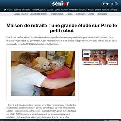Maison de retraite : une grande étude sur Paro le petit robot - 22/11/16