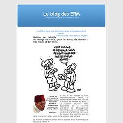 Maison de retraite ou refuge de vieux, pour le Maroc de demain ? Des maux et des mots « Le blog des ERM