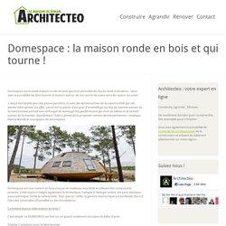 → Maison ronde en bois - maison ronde Domespace
