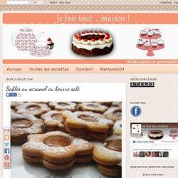 Je fais tout ... maison !: Sablés au caramel au beurre salé