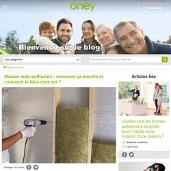 Maison auto-suffisante : comment ça marche et comment le faire chez soi ? - Blog Oney