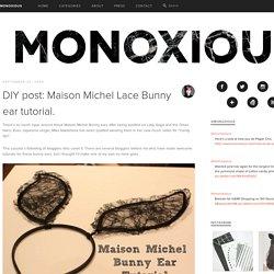 DIY post: Maison Michel Lace Bunny ear tutorial.