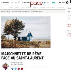 Maisonnette de rêve face au Saint-Laurent