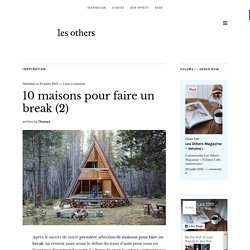 10 maisons pour faire un break (2) - Les Others