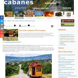 Les tiny houses ou mini maisons. Liberté et cabane transportable.