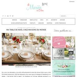 Ma table de Noël chez Maisons du monde - La Mariée en Colère Blog Mariage, grossesse, voyage de noces