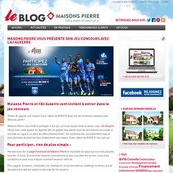 Maisons Pierre vous présente son jeu concours avec l'AJ Auxerre