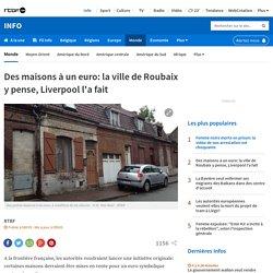 Des maisons à un euro: la ville de Roubaix y pense, Liverpool l'a fait