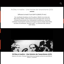 Ni Dieu ni maître - Une histoire de l'anarchisme (2/2)