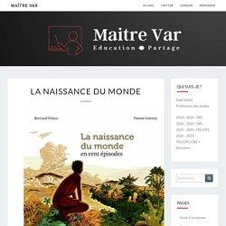 Maître Var – La Naissance Du Monde
