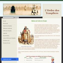 Maîtres de l'ordre du Temple - L'Ordre des Templiers