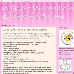 Delfynus - Une maitresse qui vous veut du bien: La compréhension en lecture en cycle 3