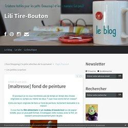 [maîtresse] fond de peinture - Lili Tire-Bouton