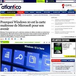 Pourquoi Windows 10 est la carte maîtresse de Microsoft pour son avenir