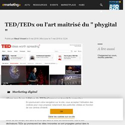 "TED/TEDx ou l'art maîtrisé du "" phygital "" - Dossier : Marketing digital"