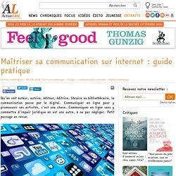 Maîtriser sa communication sur internet : guide pratique