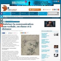 Maîtriser la communication non-verbale, en classe et à distance