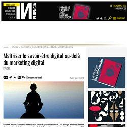 Maîtriser le savoir-être digital au-delà du marketing digital