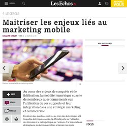 Maitriser les enjeux liés au marketing mobile, Le Cercle
