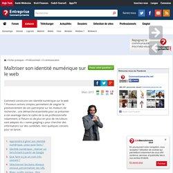 Maîtriser son identité numérique sur le web