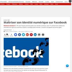 Maîtriser son identité numérique sur Facebook