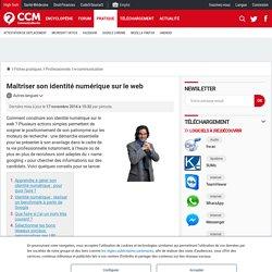 Maîtriser son identité numérique sur le web - Comment Ça Marche