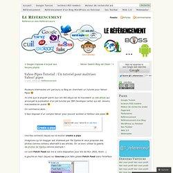 Yahoo Pipes Tutorial : Un tutoriel pour maîtriser Yahoo! pipes « Le Référencement