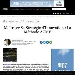 Maîtriser Sa Stratégie d'Innovation : La Méthode ACME