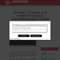 Jitsi Meet : 10 astuces pour maîtriser le service de visioconférence gratuit comme un pro