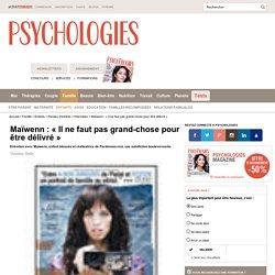 Maïwenn : « Il ne faut pas grand-chose pour être délivré »