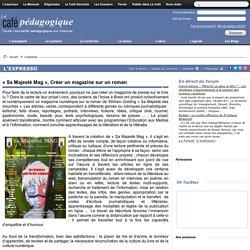 « Sa Majesté Mag », Créer un magazine sur un roman