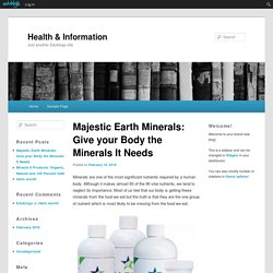 Majestic Earth Minerals: Give your Body the Minerals It Needs