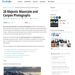20 Majestic Mountain and Canyon Photographs