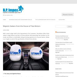 Majestic Sedans from the House of Tata Motors -