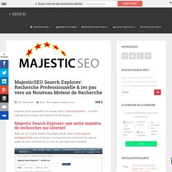 MajesticSEO Search Explorer: Recherche de Sites Influents par Majestic
