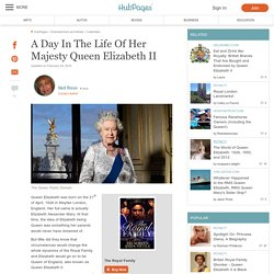 A Day In The Life Of Her Majesty Queen Elizabeth II