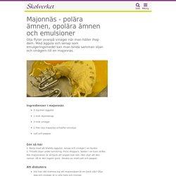 Majonnäs - polära ämnen, opolära ämnen och emulsioner